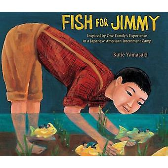 Fish for Jimmy - Inspired by One Family's Experience in a Japanese Ame