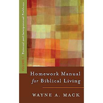 Homework Manual for Biblical Living - Personal and Interpersonal Probl