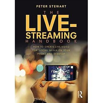 The Live-Streaming Handbook - How to create live video for social medi
