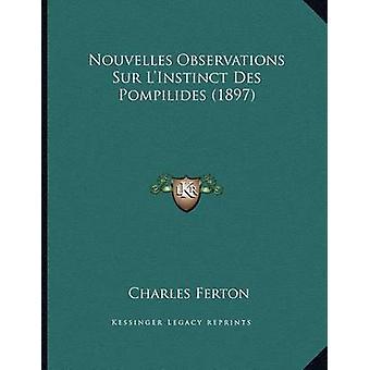 Nouvelles Observations Sur L'Instinct Des Pompilides (1897) by Charle