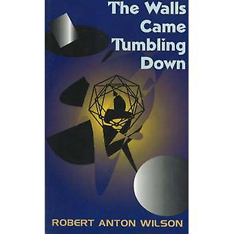 The Walls Came Tumbling Down - The Man Who Murdered God by Robert Anto