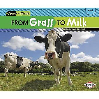 From Grass to Milk by Stacy Taus-Bolstad - 9781580139663 Book