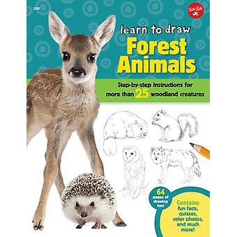 Learn to Draw Forest Animals - Step-By-Step Instructions for More Than