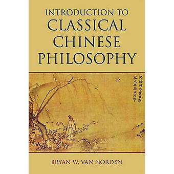 Introduction to Classical Chinese Philosophy by Bryan W. Van Norden -