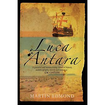 Luca Antara by Martin Edmond - 9781842432723 Book