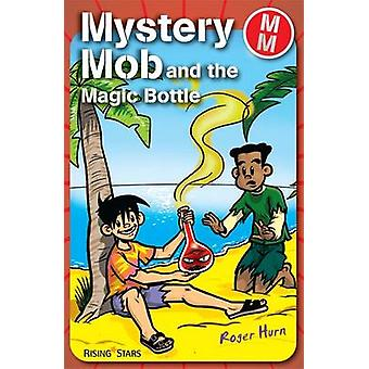 Mystery Mob and the Magic Bottle by Roger Hurn - 9781846802294 Book
