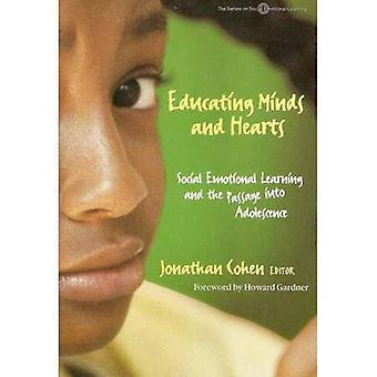 Educating Minds and Hearts: Social Emotional Learning and the Passage into Adolescence (Social Emotional Learning (Paperback))