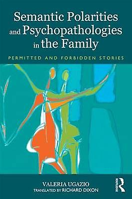 Sehommetic Polarities and Psychopathologies in the Family by Valeria Ugazio