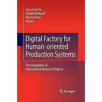 Digital Factory for HumanOriented Production Systems by Luca Canetta & Claudia Redaelli & Myrna Flores