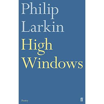 High Windows (Paperback) by Larkin Philip