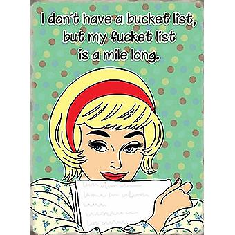 I Don'T Have A Bucket List... Funny Fridge Magnet