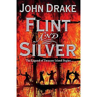 Flint and Silver by John Drake - 9780007268948 Book