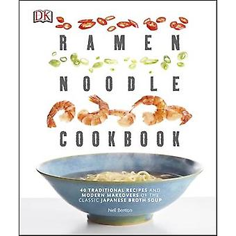 The Ramen Noodle Cookbook by Nell Benton - 9780241245477 Book