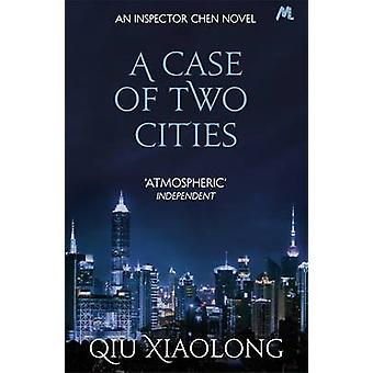 A Case of Two Cities by Qiu Xiaolong - 9780340898536 Book