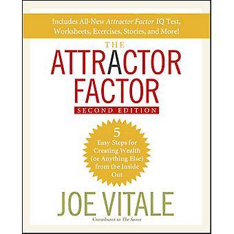 Le facteur d'attraction - 5 étapes faciles pour créer de la richesse (ou quoi que ce soit E