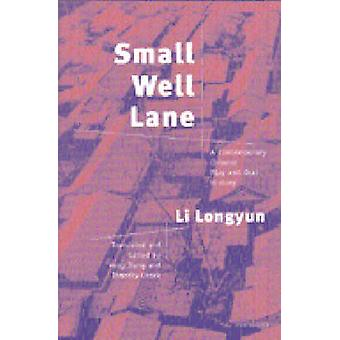 Small Well Lane - A Contemporary Chinese Play and Oral History by Li L
