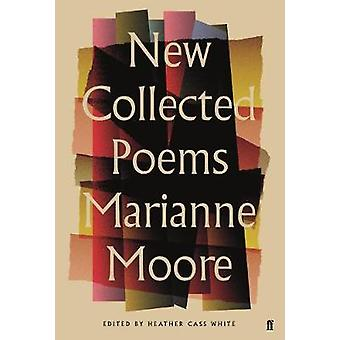 New Collected Poems of Marianne Moore by Marianne Moore - 97805713153