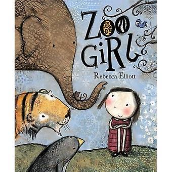 Zoo Girl by Rebecca Elliott - Rebecca Elliott - 9780745962702 Book