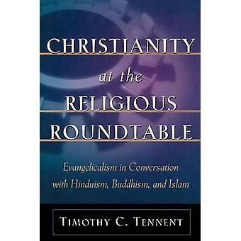 Christianity at the Religious Roundtable - Evangelicalism in Conversat