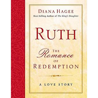 Ruth - The Romance of Redemption by Diana Hagee - 9780785208662 Book