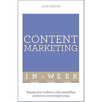 Content Marketing in a Week - Engage Your Audience with Compelling Con