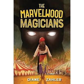 The Marvelwood Magicians by Diane Zahler - 9781629797243 Book