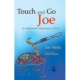 Touch and Go Joe - expérience de l'Adolescent du trouble obsessionnel-Compulsif par Joe Wells - 97