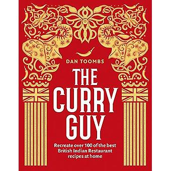The Curry Guy - Recreate over 100 of the best British Indian Restauran