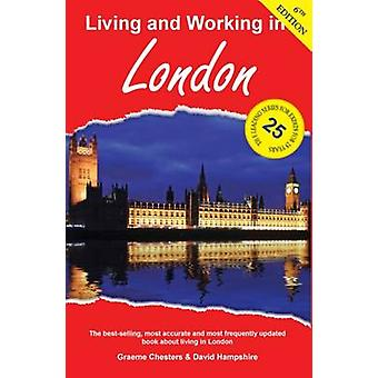 Living and Working in London (6th Revised edition) by Graeme Chesters