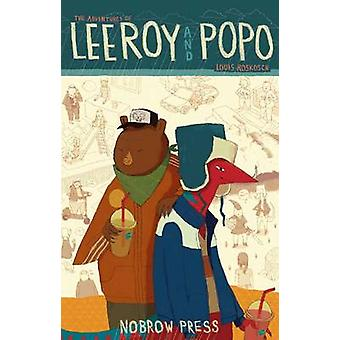 The Adventures of Leeroy and Popo by Louis Roskosch - 9781907704321 B