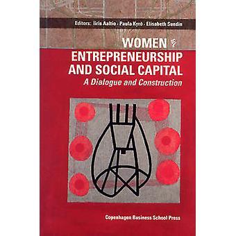 Women Entrepreneurship and Social Capital - A Dialogue and Constructio