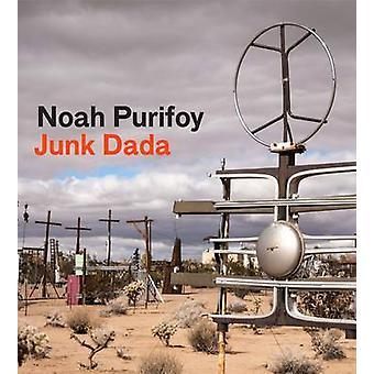 Noah Purifoy - Junk Dada by Franklin Sirmans - Yael Lipschutz - 978379