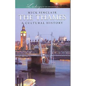 The Thames - A Cultural History by Mick Sinclair - 9781904955276 Book