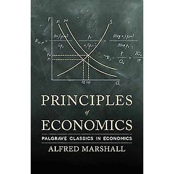 Principles of Economics by Alfred Marshall - 9780230249295 Book