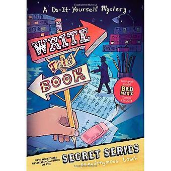 Skriva denna bok: En gör det själv-mysteriet (hemlighet)