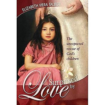 Surprised by Love: The Unexpected Rescue of God's Children