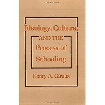 Ideology, culture &; the process of schooling