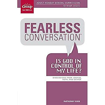 Fearless Conversation Participant Guide: Is God in Control of My Life?