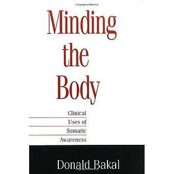 Minding the Body: Clinical Uses of Somatic Awareness