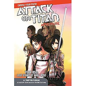 Attack On Titan Choose Your Path Adventure 1: Year 850: Last Stand at Wall Rose