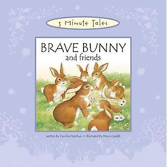 THREE MINUTE TALES: BRAVE BUNNY AND FRIENDS