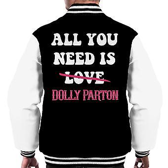 Alles was Sie brauchen ist Dolly Parton Männer Varsity Jacket