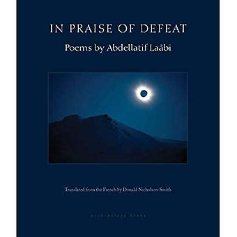 In Praise Of Defeat: Poems� by Abdellatif Laabi