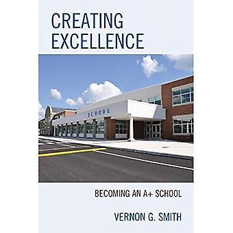 Creating Excellence: Becoming an A+ School