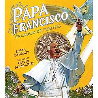 Papa Francisco: Creador de Puentes