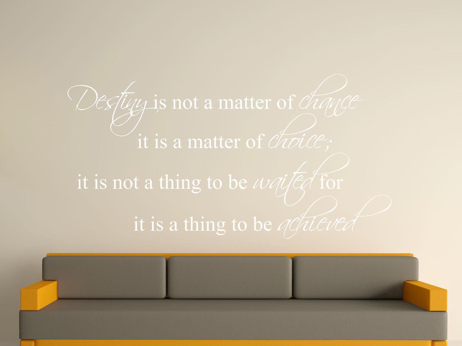 Destiny Is Not A Matter of Chance Wall Art Sticker - White