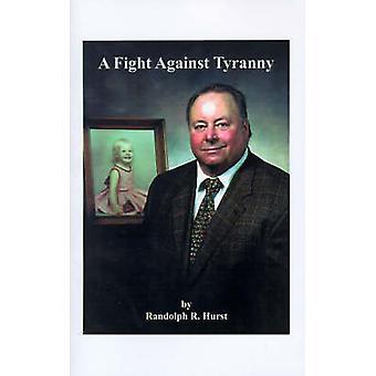 En kamp mot tyranni av Hurst & Randolph R.