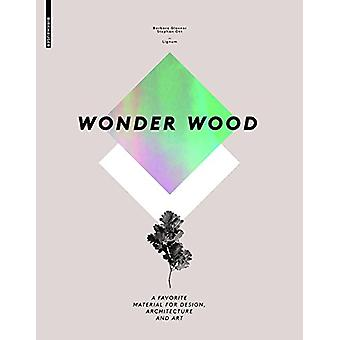 Wonder Wood - A Favorite Material for Design - Architecture and Art by