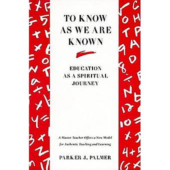 To Know as We Are Known by Palmer & Parker J.