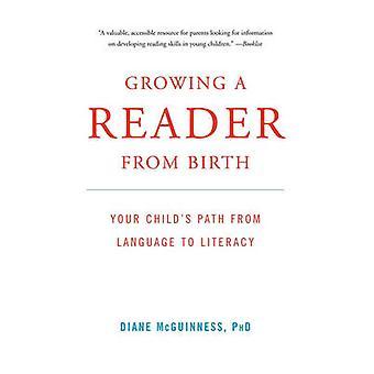 Een lezer vanaf de geboorte uw Childs pad van taal naar geletterdheid door McGuinness & Diane groeien